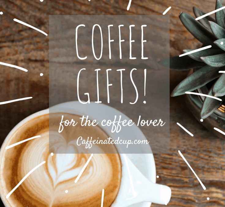 Coffee Gifts for the Coffee Lover